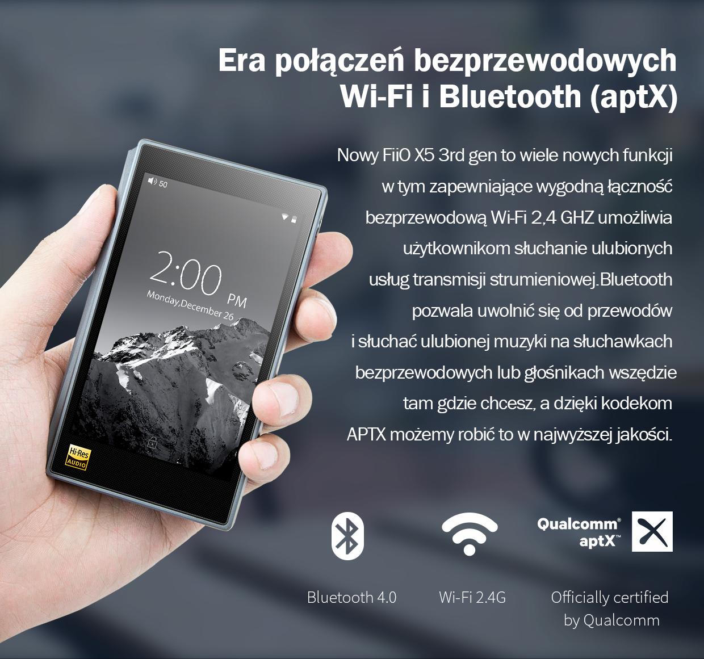 Nowy FiiO X5 3rd gen to wiele nowych funkcji w tym zapewniające wygodną łączność bezprzewodową Wi-Fi 2,4 GHZ umożliwia użytkownikom słuchanie ulubionych usług transmisji strumieniowej. Bluetooth pozwala uwolnić się od przewodów i słuchać ulubionej muzyki na słuchawkach bezprzewodowych lub głośnikach wszędzie tam gdzie chcesz, a dzięki kodekom APTX możemy robić to w najwyższej jakości.